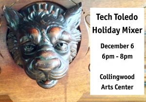 Tech Toledo Holiday Mixer, Dec 6, 6pm, CAC