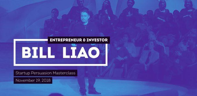 Bill Liao, Startup Persuasion Masterclass, Nov 19